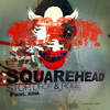 Squarehead - Stop, Drop & Roll feat. XINA