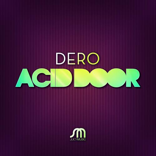 Acid Door (Dero Animal Night Mix) - DERO (Juicy Music)