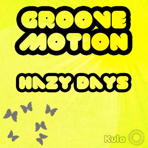 Groove Motion - Hazy Days