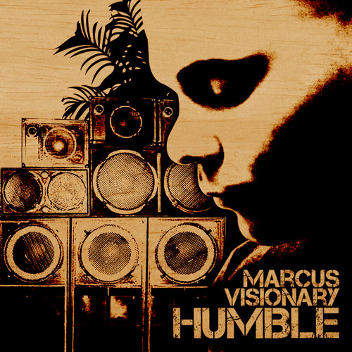 Marcus Visionary Feat. Messenger Selah & Jah Dan - Humble (Amen Remix)