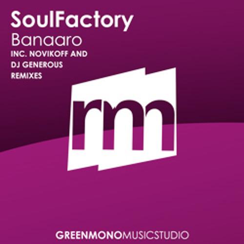 SoulFactory - Banaaro (DJ Generous Remix) [X-CLUSIVE TECH]