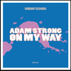 Adam Strong - On My Way (Sy Sylver Original Mix)