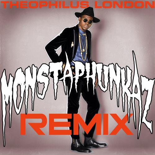 Theophilus London - All Around the World (Monstaphunkaz Remix)