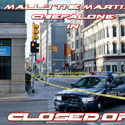 Closed Off MALLY AND CHIEFALONE