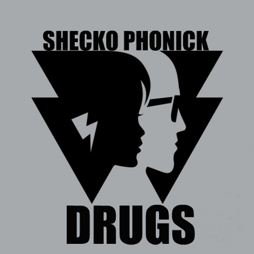 Drugs (MIX-SHECKO PHONICK)