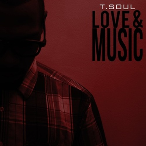 "T-Soul ""Best of Me"" (from the record, Love & Music)"