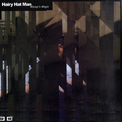 Hairy Hat Man - Miyagi's Magic - Tagträumer² Remix