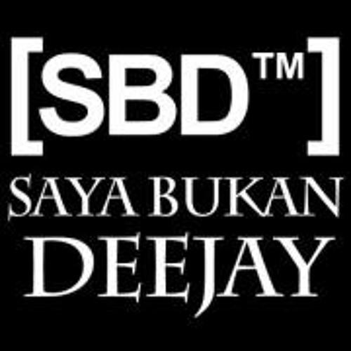 Saya Bukan Deejay [ SBD™]