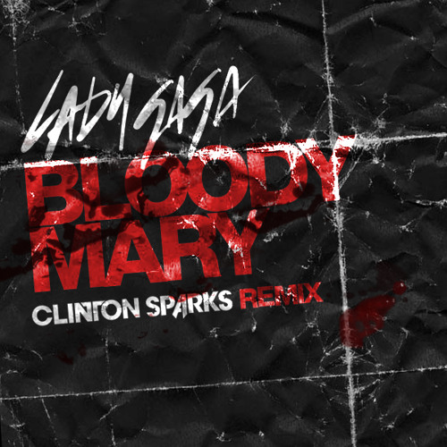 Lady GaGa - Bloody Mary (Clinton Sparks Remix)