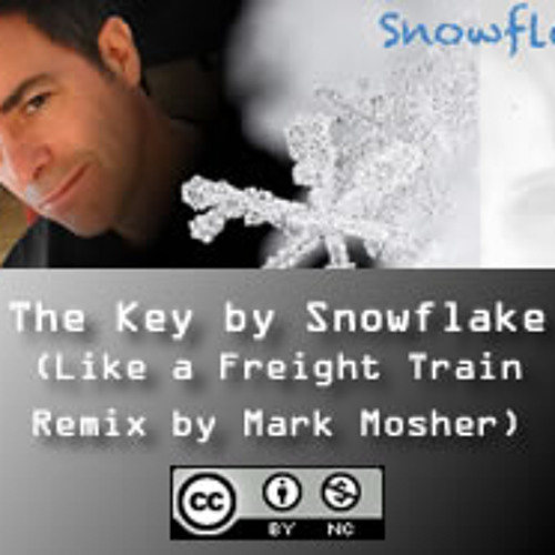 The Key by Snowflake (Like a Freight Train Remix by Mark Mosher)
