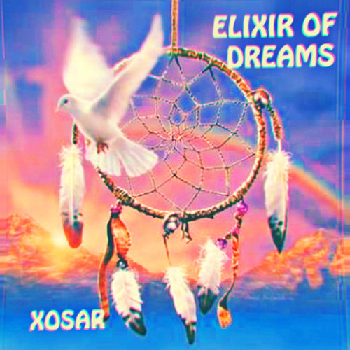 XOSAR - ELIXIR OF DREAMS