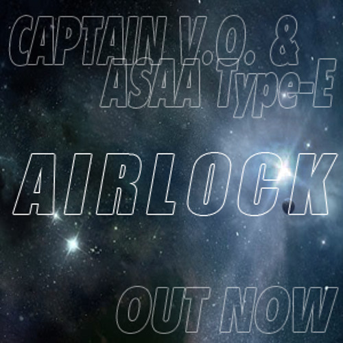 Captain V.O. & ASAA Type-E - Airlock [LP VERSION] FREE DOWNLOAD