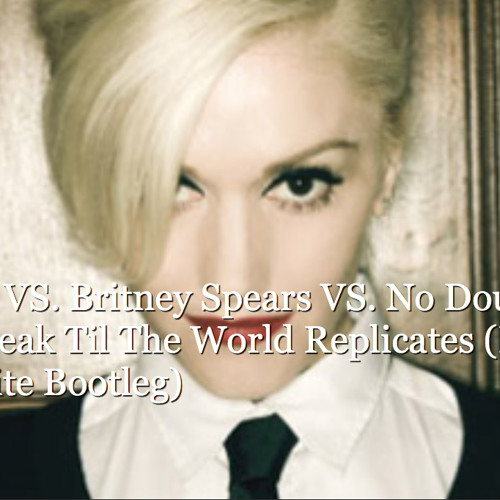 Afrojack VS. Britney Spears VS. No Doubt - Don't Speak Til The World Replicates (Dante & BL Refix)