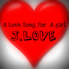 j.Love- To a girl