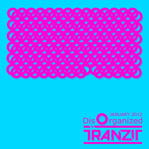 DJ Tranzit Disorganized January 2012
