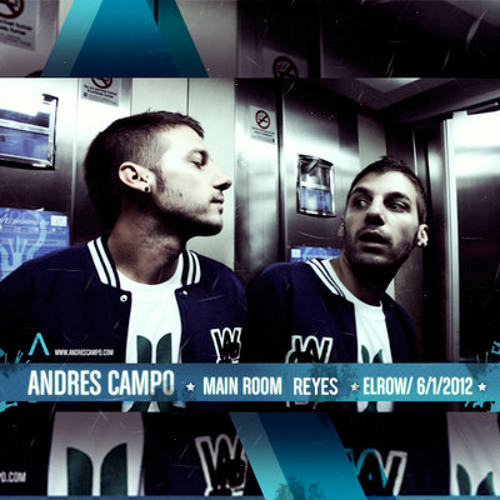 ANDRES CAMPO @ ELROW 6-1-12 MAIN ROOM