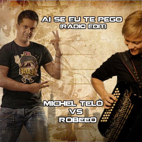 Michel Telo Vs. Robeeo - Ai Se Eu Te Pego (Radio Edit)