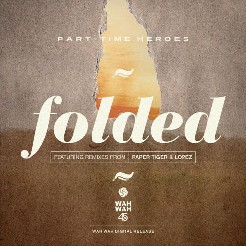 05 Folded (Paper Tiger Remix)