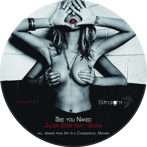 Juliens Sens feat. Glenn - See you naked (Art Is a Consequence Remix)