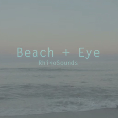 Beach + Eye >> Remastered 2012 <<