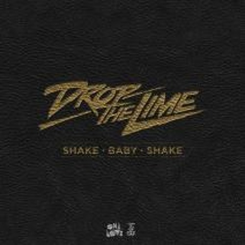 Drop The Lime - Shake Baby Shake (Dutyfreak Remix) {OUT ON ONELOVE RECORDS}