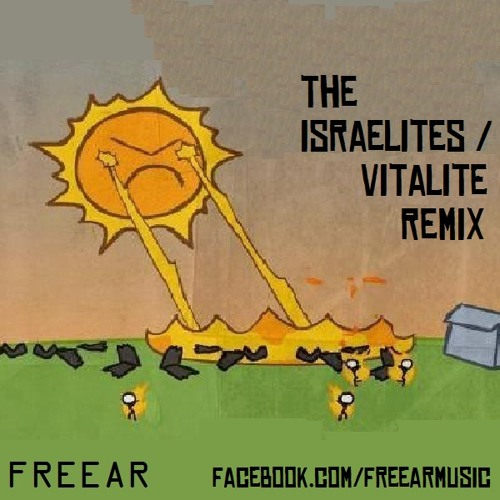 The Israelites/Vitalite Remix - Freear (Slamboree) (FREE DOWNLOAD)