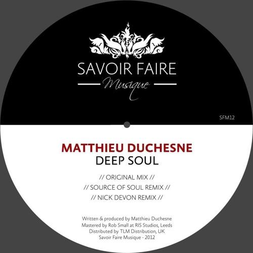 Matthieu Duchesne - Deep Soul (Nick Devon Remix) [SavoirFaire Musique]