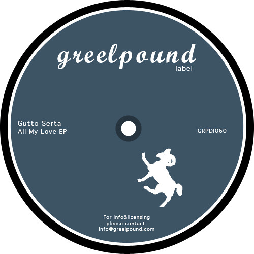 [GreelPound Records] Gutto Serta - Anywhere Else ( Original Mix )
