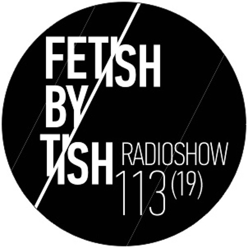 Fetish by Tish Podcast # 113 (18.01.12)