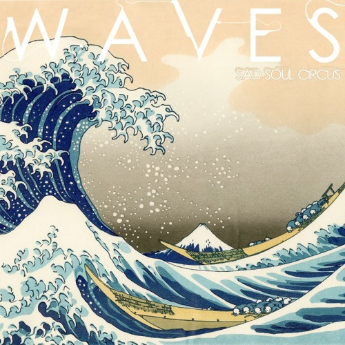 Sad soul circus - Waves (Single: Free DL)