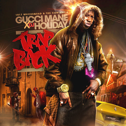 "Gucci Mane - ""Trap Back"""