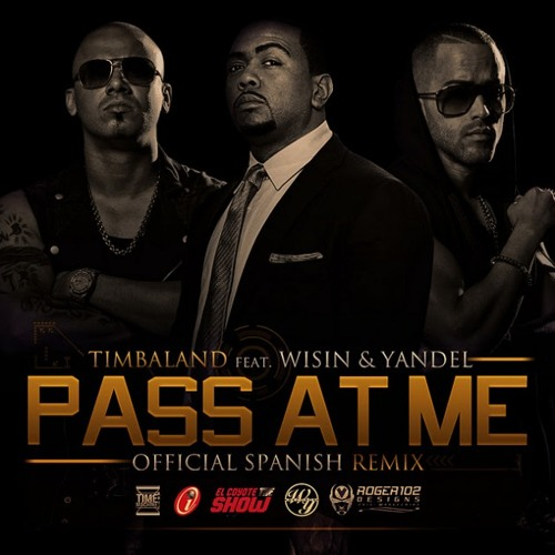 Timbaland Ft. Wisin   Yandel - Pass At Me Official Remix