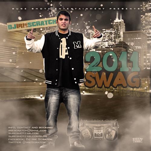 DJ Irie Scratch - 2011 SWAG Mixtape