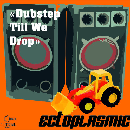 Ectoplasmic - Dubstep till we drop EP (OUT NOW!!!!! Ephedrina net label) *Free Downloads*