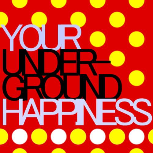 Your Underground Happiness