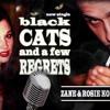 Black Cats and a Few Regrets