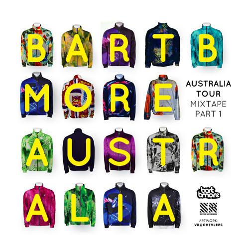 Bart B More Australia Tour Mixtape Part 1