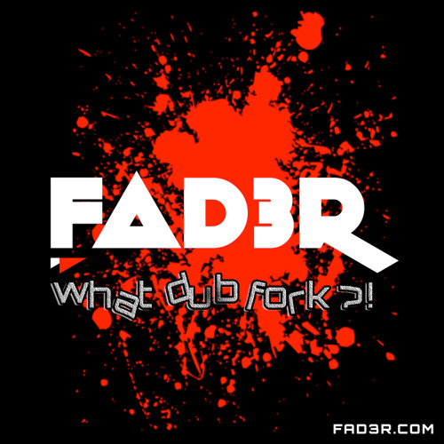 FAD3R - What Dub Fork ?! (Dubstep Mix 2012)