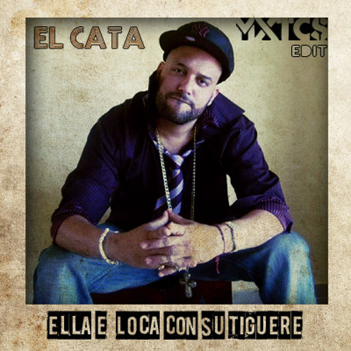 Loca-El Cata (Mixticius Edit)