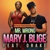 Mary J. Blige Ft. Drake - Mr. Wrong ( Screwd&chopd By DJ J.NINO )