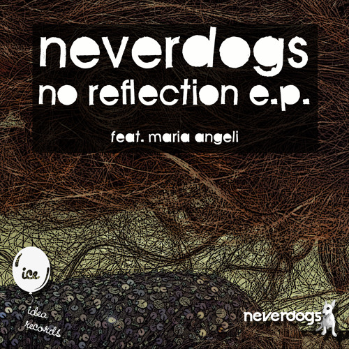 Neverdogs No Reflection Feat. Maria Angeli