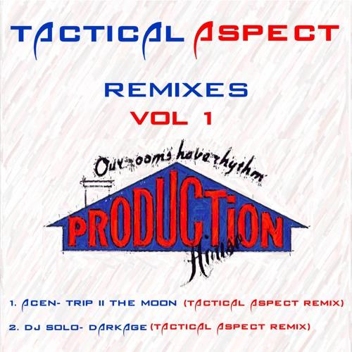 Tactical Aspect: Remixes Vol1: Production House: DJ Solo - Darkage (Tactical Aspect Remix)