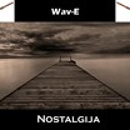 Wav-E - Nostalgia (Original Mix)