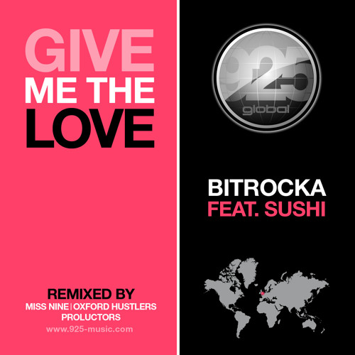 Bitrocka feat. Sushi - Give me the Love (Miss Nine Extended Remix) [925 Global]