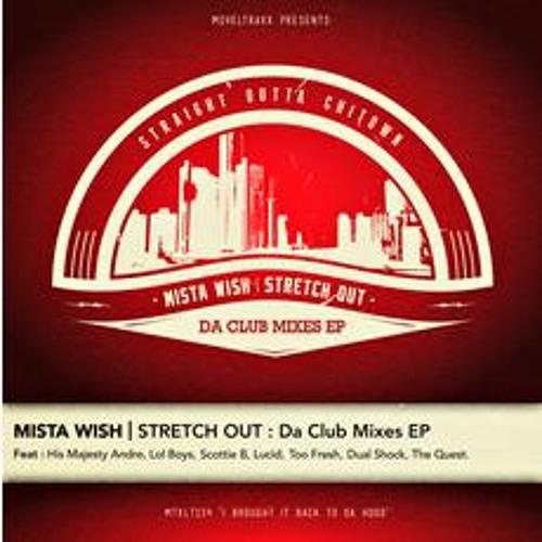 Mista Wish - 'Stretch Out' (Too Fresh Remix)