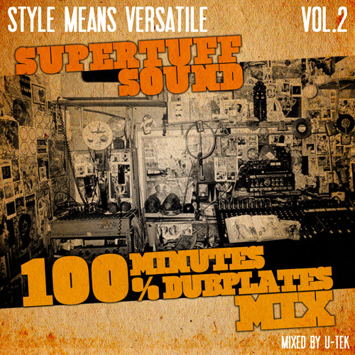Supertuff Sound - Style Means Versatile Vol. 2 - Dubplate Mix (Mixed by U-Tek)