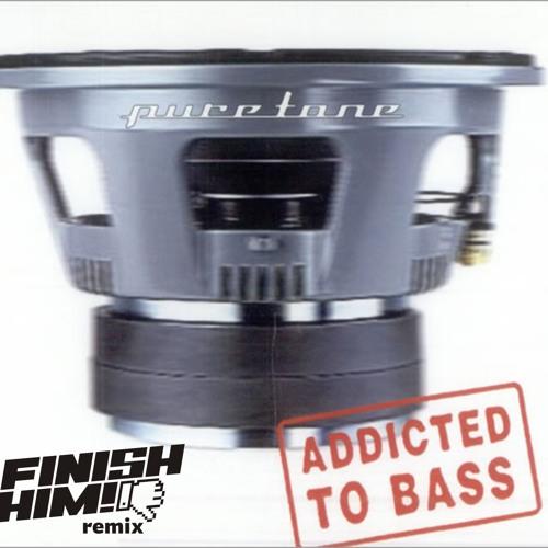 Puretone - Addicted To Bass (FINISH HIM! Remix) [Free Download]