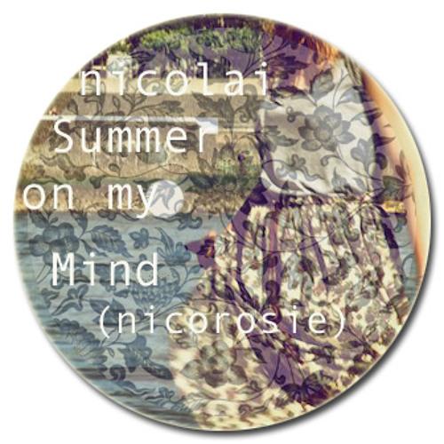 Nicolai Toma - Summer on my Mind (ft. Rosapaulina)