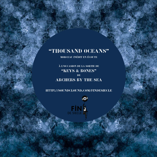 Archers By The Sea - Thousand Oceans (Inédit)