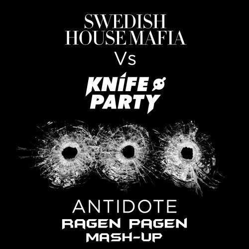 Antidote (Ragen Pagen Mash-Up) - Swedish House Mafia vs Knife Party vs Tommy Trash